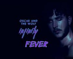 Oscar And The Wolf   ° FEVER ° New Album INFINITY